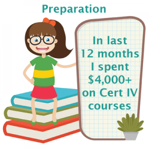 cartoon lady sitting on books with text saying Preparation - in last 12 months I spent $4000+ on cert iv courses